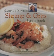 Nathalie Dupree's Shrimp & Grits Cookbook