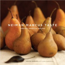 Neiman Marcus Taste: Timeless American Recipes