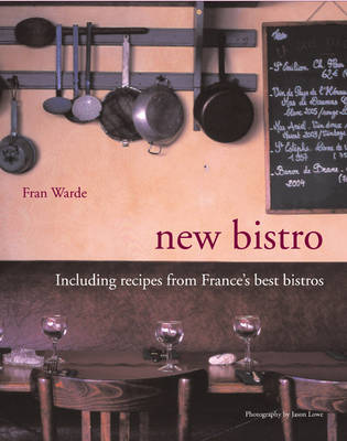 New Bistro: Including Recipes from France's Best Bistros