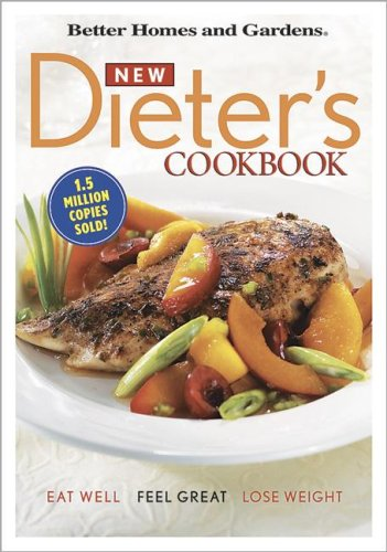 New Dieter's Cookbook: Eat Well, Feel Great, Lose Weight: Better Homes & Gardens