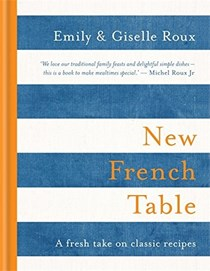 New French Table: A Fresh Take on Classic Recipes