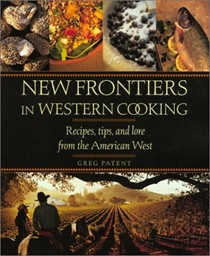 New Frontiers In Western Cooking: A Contemporary Guide To The Best Food of The American West
