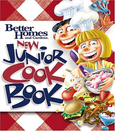 New Junior Cookbook: Better Homes & Gardens