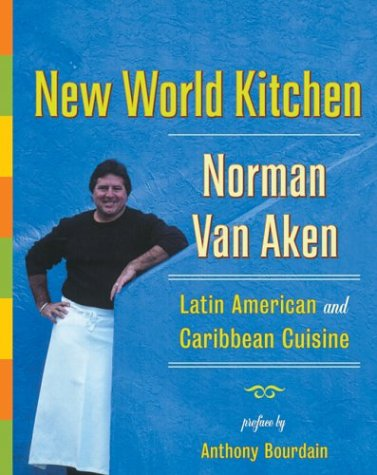 New World Kitchen: Latin America and Caribbean Cuisine