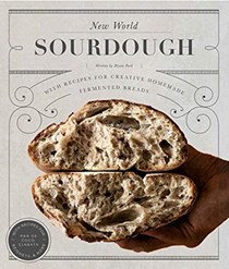 New World Sourdough: With Recipes for Creative Homemade Fermented Breads