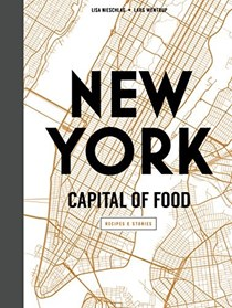 New York: Capital of Food: Recipes & Stories