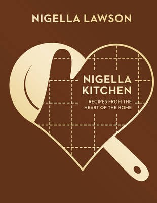 Nigella Kitchen: Recipes from the Heart of the Home (Nigella Collection)