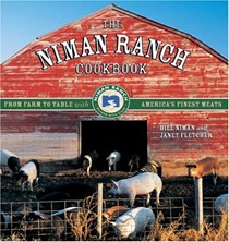 Niman Ranch Cookbook: From Farm To Table With America's Finest Meat