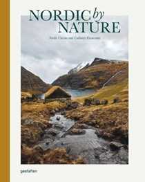 Nordic By Nature: Nordic Cuisine and Culinary Excursions