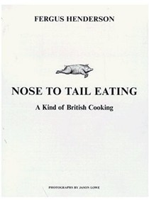 Nose to Tail Eating: A Kind of British Cooking