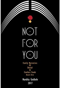 Not for You: Family Narratives of Denial & Comfort Foods, Book One