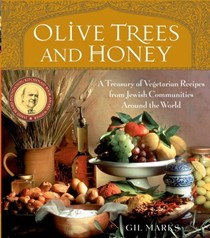 Olive Trees and Honey: A Treasury of Vegetarian Recipes from Jewish Communities Around the World