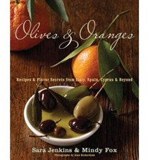 Olives and Oranges: Recipes and Flavor Secrets from Spain, Italy, Cyprus, & Beyond