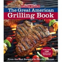 Omaha Steaks: The Great American Grilling Book