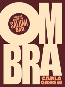 Ombra: Recipes from the Salumi Bar