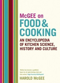 On Food and Cooking: An enyclopedia of kitchen science, history, and culture