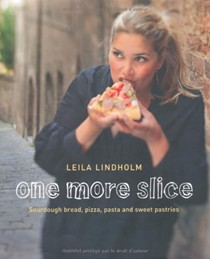 One More Slice: Sourdough bread, pizza, pasta and sweet pastries