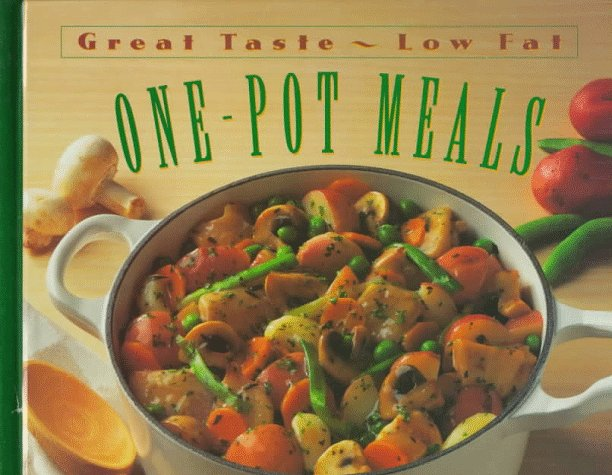 One Pot Meals: Great Taste, Low Fat Series