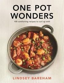 One Pot Wonders: 100 Comforting Recipes to Curl Up With