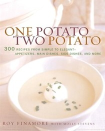 One Potato, Two Potato: 300 Recipes from Simple to Elegant? Appetizers, Main Dishes, Side Dishes and More