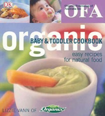 Organic Baby & Toddler Cookbook: Easy Recipes for Natural Food