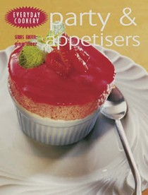 Party and Appetisers: Every Day Cookery