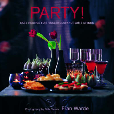 Party!: Easy Recipes for Fingerfood and Party Drinks