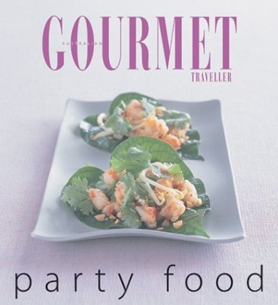 Party Food (Australian Gourmet Traveller)