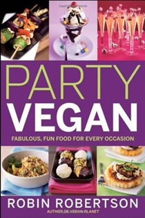 Party Vegan: Fabulous, Fun Food for Every Occasion
