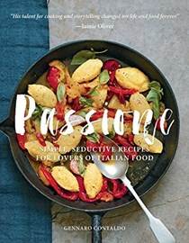 Passione: Simple, Seductive Recipes for Lovers of Italian Food