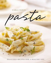 Pasta: Delicious Recipes for a Healthy Life