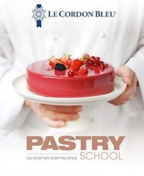 Pastry School: 100 Step-by-Step Recipes