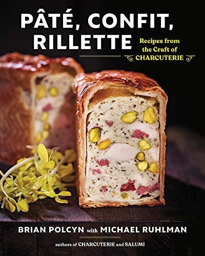 Pâté, Confit, Rillette: Recipes from the Craft of Charcuterie
