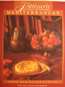 Pâtisserie of the Eastern Mediterranean: Greece, Turkey, North Africa and the Middle East
