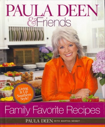 Paula Deen & Friends Family Favorites: Living It Up Southern Style