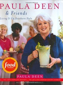 Paula Deen & Friends: Living It Up Southern Style