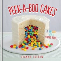 Peek-a-boo Cakes: 28 Fun Cakes With A Surprise Inside!