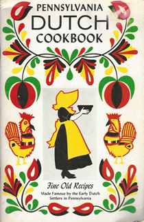 Pennsylvania Dutch Cookbook: Fine Old Recipes Made Famous by the Early Dutch Settlers in Pennsylvania
