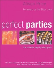 Perfect Parties: The Ultimate Step-by-Step Guide