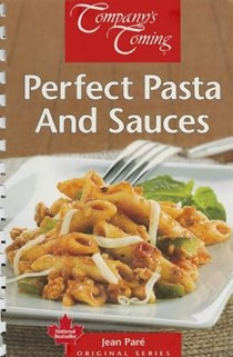 Perfect Pasta & Sauces (Company's Coming)