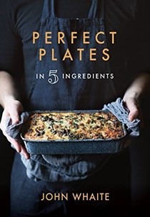 Perfect Plates in 5 Ingredients