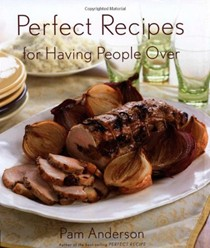 Perfect Recipes for Having People Over