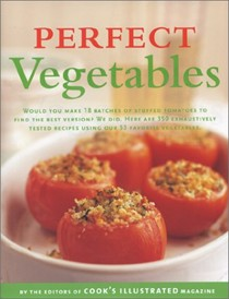 Perfect Vegetables: A Best Recipe Classic