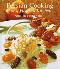 Persian Cooking for a Healthy Kitchen: Healthy Persian Recipes for Today's Kitchen