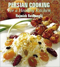 Persian Cooking For A Healthy Kitchen: For a Healthy Kitchen