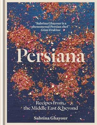 Persiana: Recipes from the Middle East & Beyond