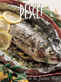 Pesce!: Fish the Italian Way