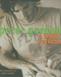 Peter Gordon: A World in My Kitchen