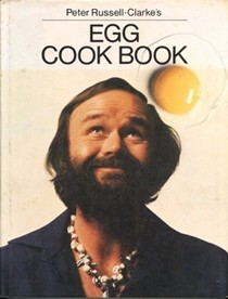 Peter Russell-Clarke's Egg Cook Book