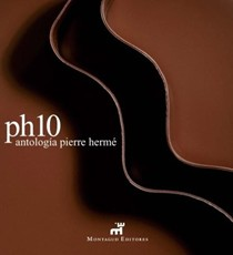 PH10: Antologia Pierre Herme / Pierre Herme Anthology (Spanish Edition)